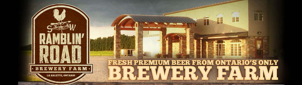 Ramblin' Road Brewery Farm - La Salette, Ontario - Fresh Premium Beer From Ontario's Only Brewery Farm